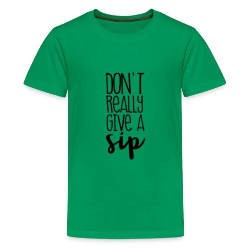 DontReallyGiveASip - Kids' Premium T-Shirt