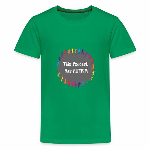 This Podcast Has Autism - Kids' Premium T-Shirt