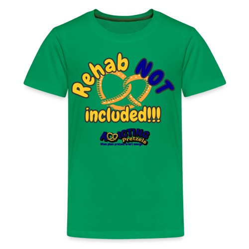 Rehab Not Included! - Kids' Premium T-Shirt