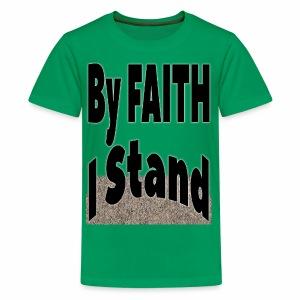 By Faith I Stand - Kids' Premium T-Shirt