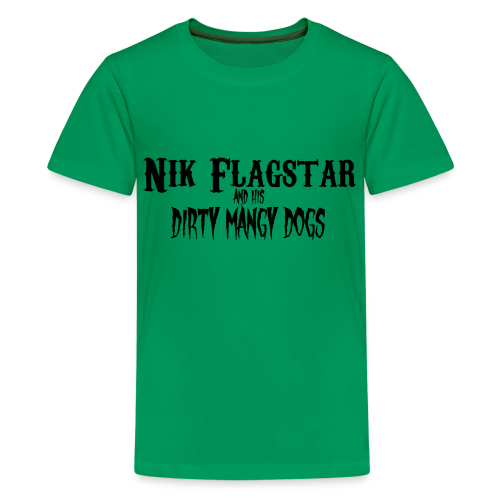 Nik Flagstar and His Dirty Mangy Dogs - Kids' Premium T-Shirt