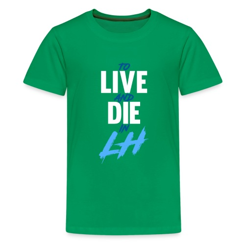TO LIVE AND DIE - Kids' Premium T-Shirt