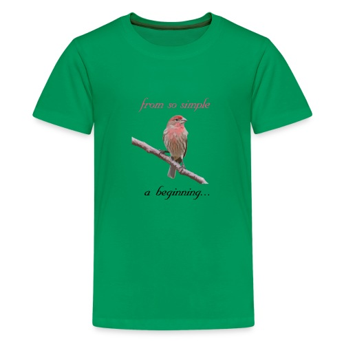 From so simple a beginning... - Kids' Premium T-Shirt