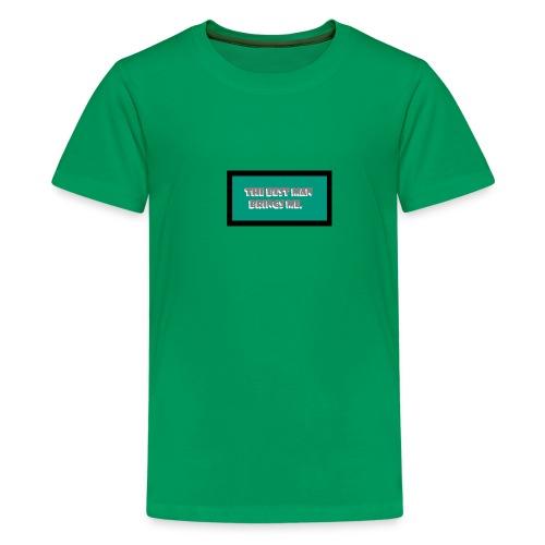 The best man brings me. - Kids' Premium T-Shirt