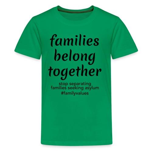 Family Values - Kids' Premium T-Shirt