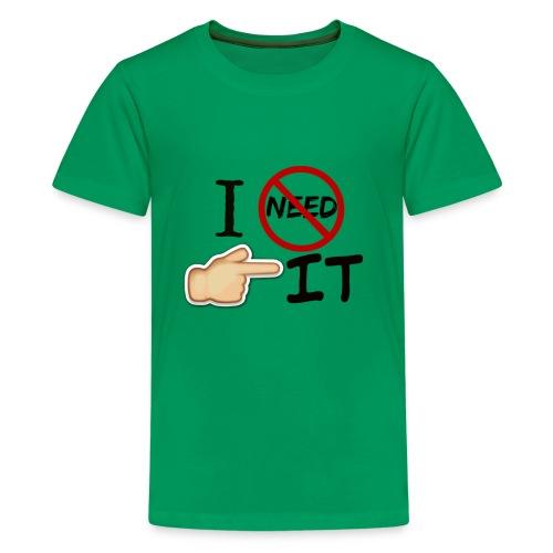 I didn t need it Red - Kids' Premium T-Shirt