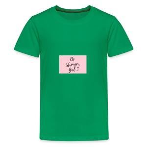 Be Stronger Girl - Kids' Premium T-Shirt