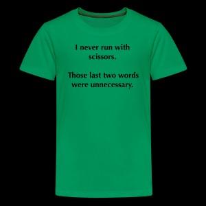I never run with scissors... - Kids' Premium T-Shirt