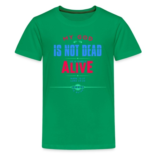 My God is not dead - Kids' Premium T-Shirt