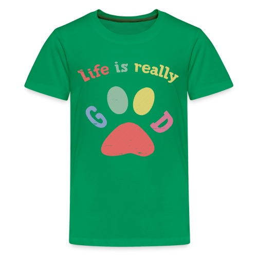 Life Is Really Good Dogs - Kids' Premium T-Shirt