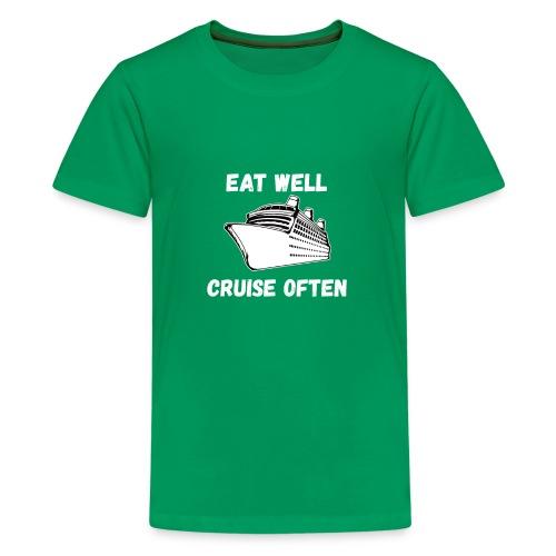Eat Well Cruise Often - Kids' Premium T-Shirt