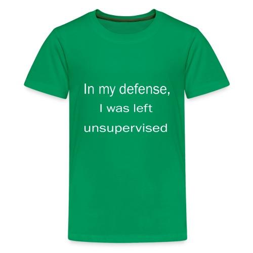 in my defense, i was left unsupervised - Kids' Premium T-Shirt