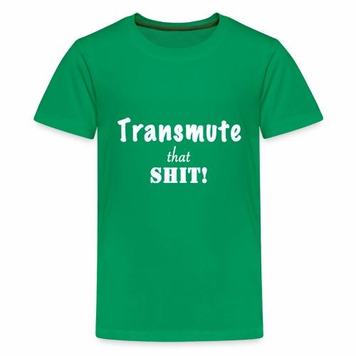 Transmute that Shit 2-White - Kids' Premium T-Shirt