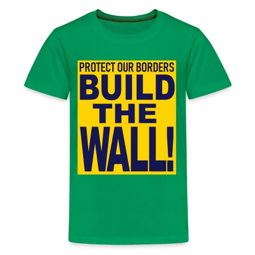 BUILD THE WALL - Kids' Premium T-Shirt