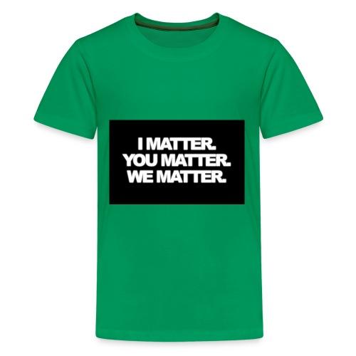 We matter - Kids' Premium T-Shirt
