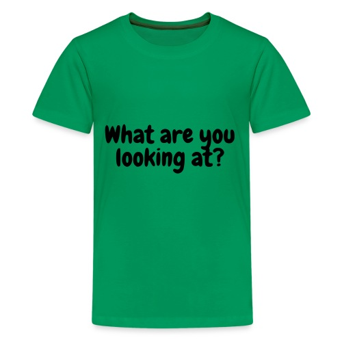 What are you looking at? - Kids' Premium T-Shirt