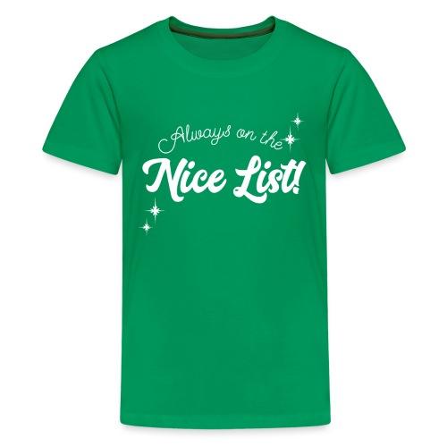 Always On The Nice List Christmas Design! - Kids' Premium T-Shirt