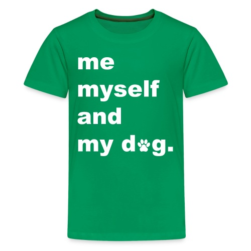 Me Myself And My Dog - Kids' Premium T-Shirt