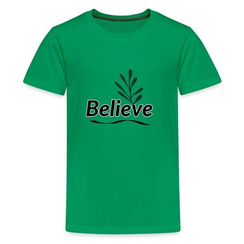 Believe - Kids' Premium T-Shirt