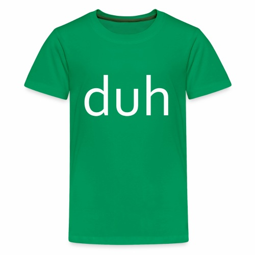 White Duh - Kids' Premium T-Shirt