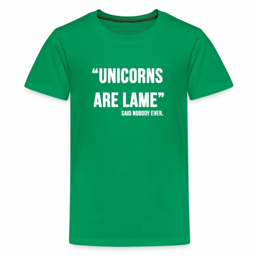 UNICORNS ARE LAME funny - Kids' Premium T-Shirt