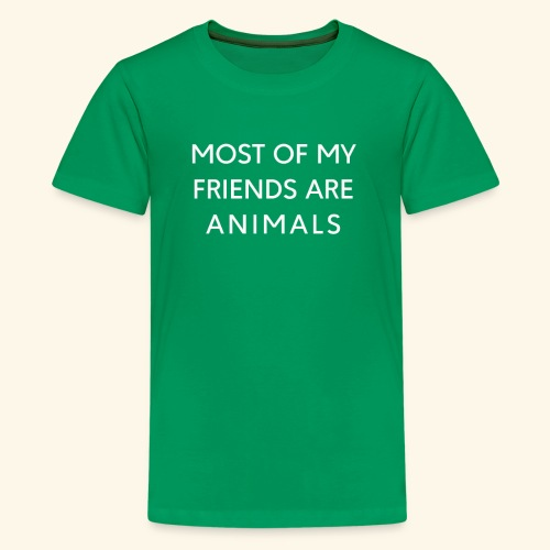 Most Of My Friends Are Animals T shirt funny - Kids' Premium T-Shirt