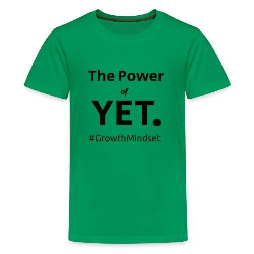 The Power of Yet - Kids' Premium T-Shirt
