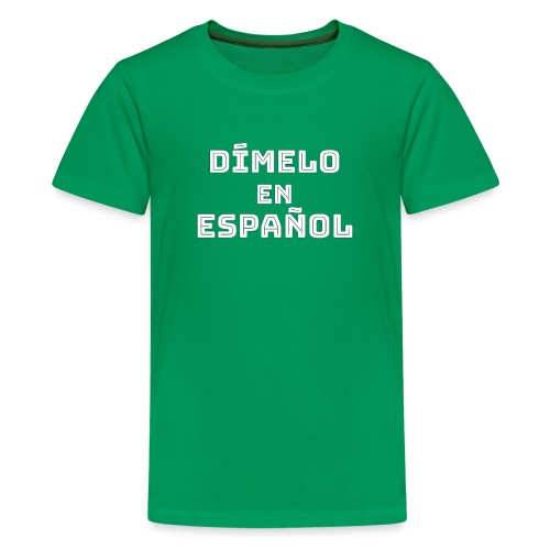 Dímelo en Español Gift for Spanish Teachers - Kids' Premium T-Shirt