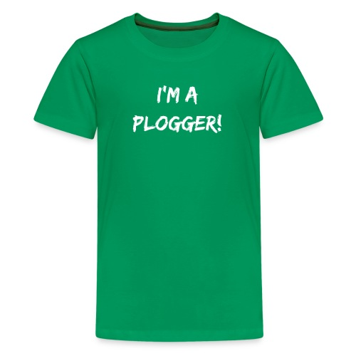 I'm a Plogger white Typography for Plogging - Kids' Premium T-Shirt