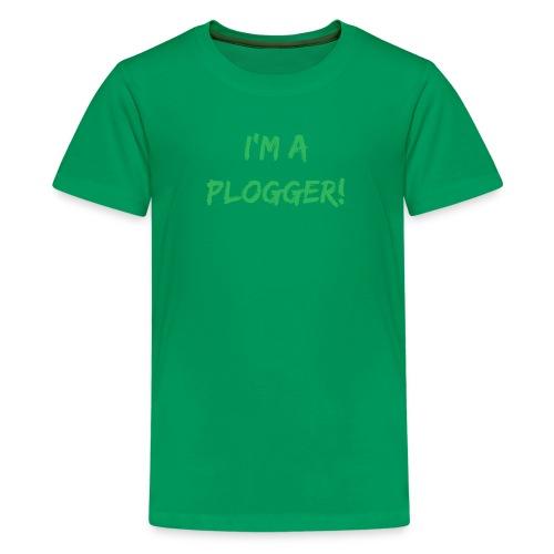 I'm a Plogger bold green Typography Statement - Kids' Premium T-Shirt