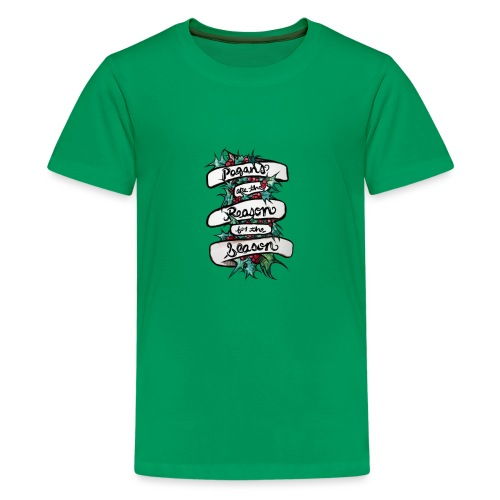 Pagans are the reason for the season - Kids' Premium T-Shirt