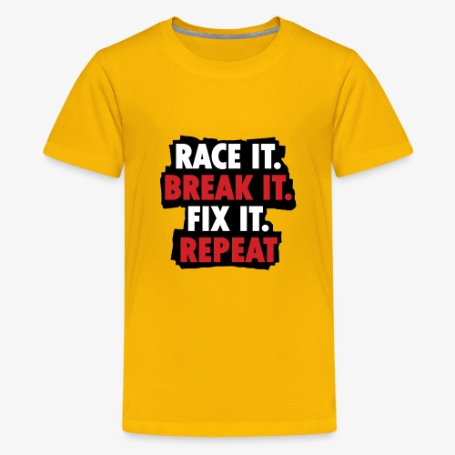 race it break it fix it repeat - Kids' Premium T-Shirt