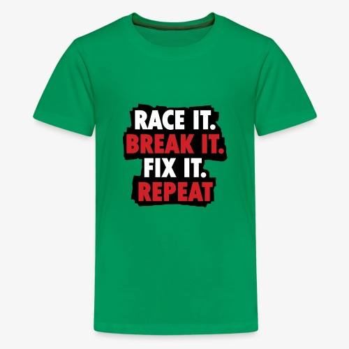 race it break it fix it repeat - Kids' Premium T-Shirt