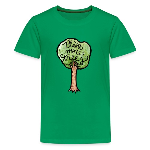 Plant More Trees - Kids' Premium T-Shirt