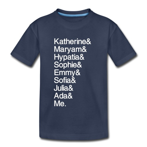 Women in Math & Me (at bottom) - Kids' Premium T-Shirt