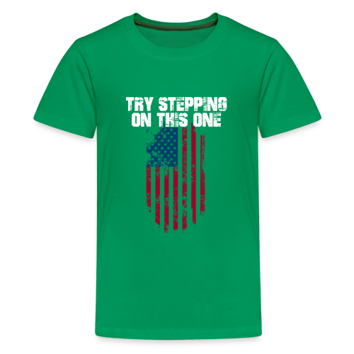 Try Stepping On This Flag - Kids' Premium T-Shirt
