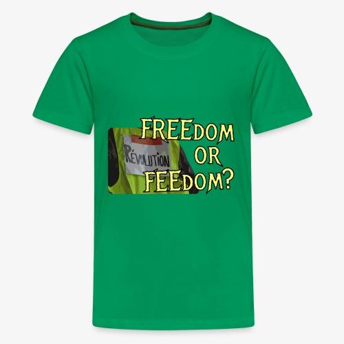 FREEdom or FEEdom? - Kids' Premium T-Shirt