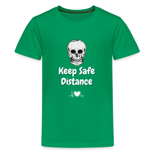 Keep Safe Distance - Kids' Premium T-Shirt