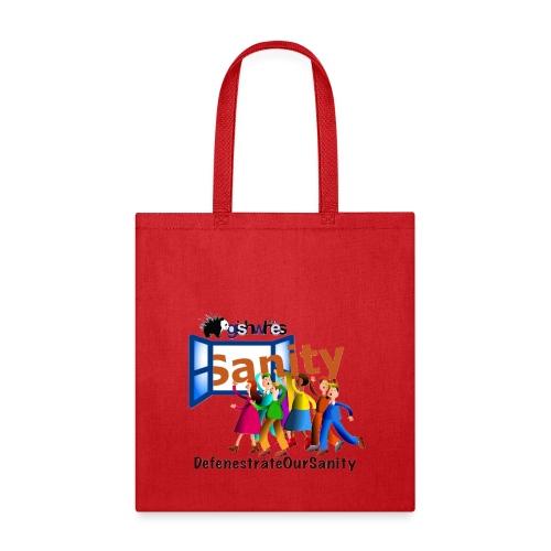 Defenestrate Our Sanity - Tote Bag
