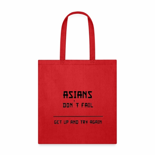 Asian Dont Fail Get Up and Try Again A03 - Tote Bag