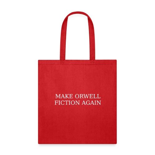 Make Orwell Fiction Again - Tote Bag