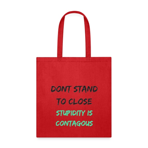Stupidity - Tote Bag
