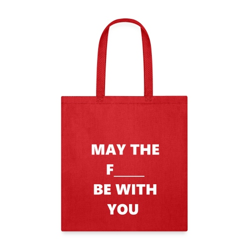 May The F Be With You - Tote Bag
