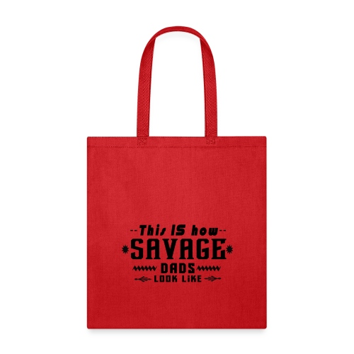 The Ultimate Gift for Savage Dads - Tote Bag