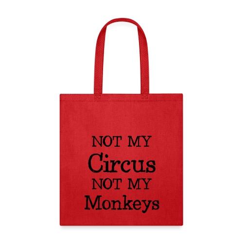 not my circus not my mokeys - Tote Bag