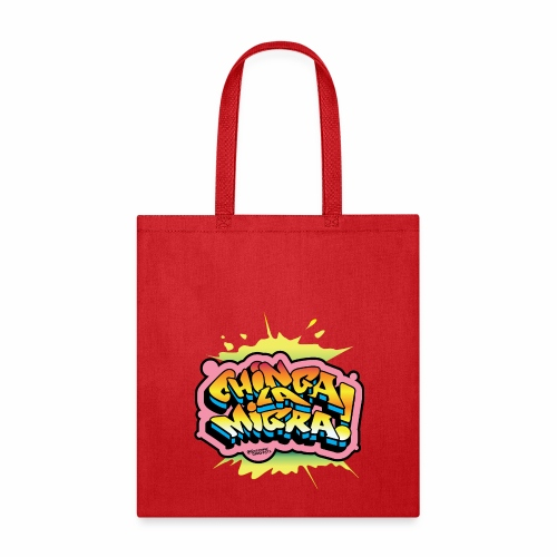 Chinga La Migra Graffiti - Tote Bag
