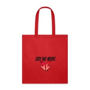 SAY NO MORE APPAREL - Tote Bag