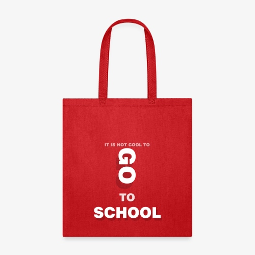 GO TO SCHOOL - Tote Bag