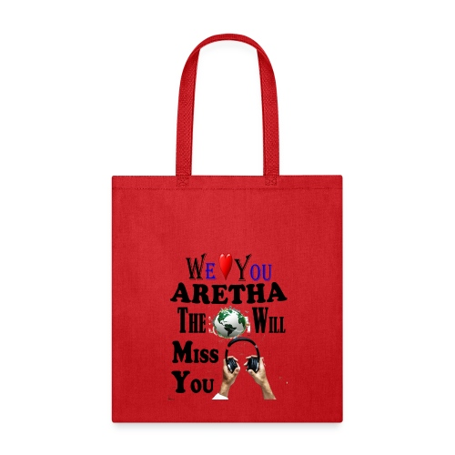 Aretha We Love You Queen Soul - Tote Bag