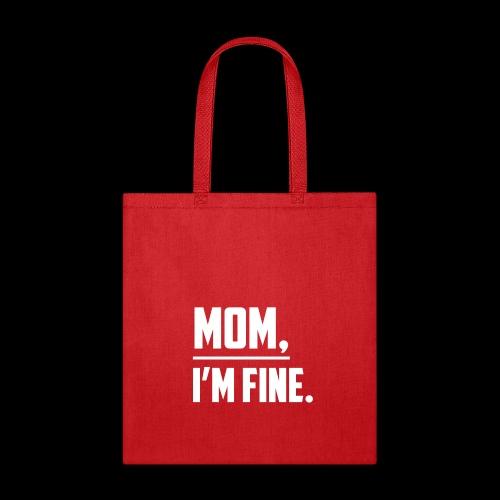 Mom, I'm Fine T-Shirt for those who love their Mom - Tote Bag